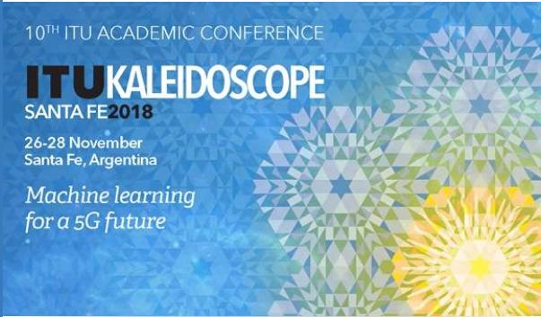"La Universidad de Las Américas les invita a participar en la 10ma Conferencia Académica ITUKALEIDOSCOPE SANTA FE 2018:""Machine learning for a 5G future"""